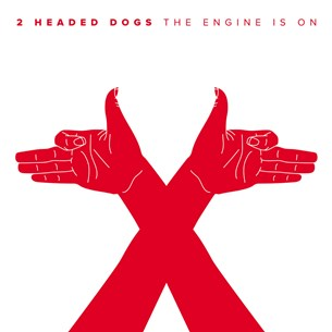 2 Headed Dogs - The Engine Is On
